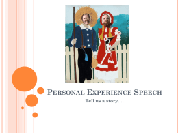 Personal Experience Speech Tell us a story….
