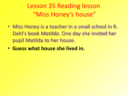 Lesson 35 Reading lesson *Miss Honey*s house*