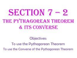 Section 7 * 2 The Pythagorean theorem & Its converse