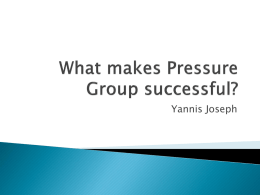 What makes Pressure Group successful?