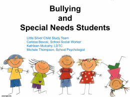 Bullying and Special Needs Students Presentation to the Parent