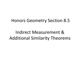 Honors Geometry Section 8.5 Indirect Measurement & Additional