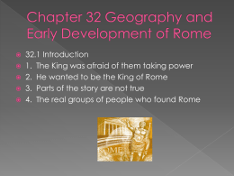 Chapter 32 Geography and Early Development of Rome