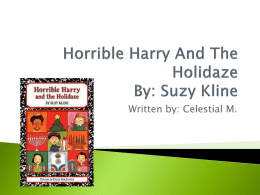 Horrible Harry And The Holidaze By: Suzy Kline