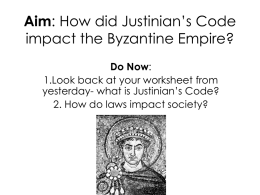 Aim: How did Justinian*s Code impact the Byzantine Empire?