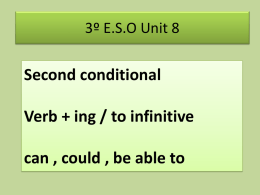 Second conditional Verb + ing / to infinitive can