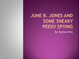 June B. Jones and some sneaky peeky spying