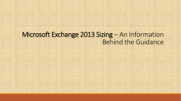 Microsoft Exchange 2013 Sizing * An Information Behind the Guidance