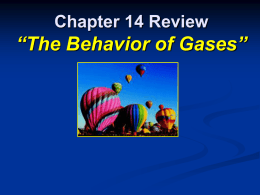 Chapter 14 Review *The Behavior of Gases*