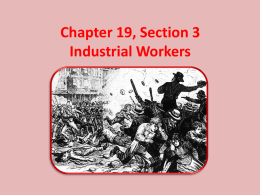 Chapter 19, Section 3 Industrial Workers Decline of Working