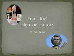 Louis Riel Hero, Traitor, or just Insane?