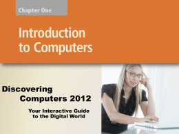 Chapter 1 - Introduction to Computers (PowerPoint 2012)