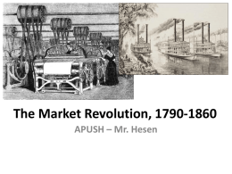 The Market Revolution, 1790-1860