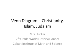 Venn Diagram * Christianity, Islam, Judaism