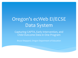 Oregon`s ecWeb EI/ECSE Data System