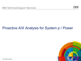 Proactive AIX Analysis for System p / Power
