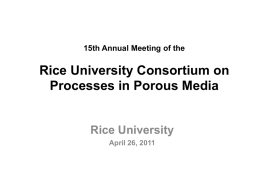 Introduction to Consortium Meeting - Rice University -