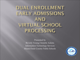 Dual Enrollment, Early Admissions and Virtural School Processing