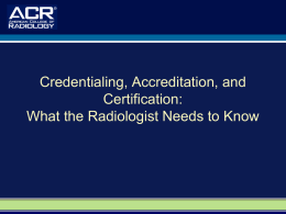Credentialing, Accreditation, and Certification