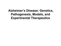 Alzheimer`s Disease: Genetics, Pathogenesis, Models, and
