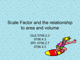 Scale Factor and the relationship to Area and Volume
