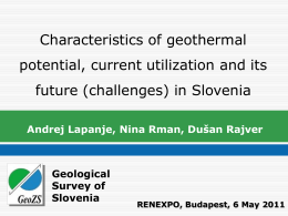 Characteristics of geothermal potential, current utilization