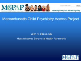 The Massachusetts Child Psychiatry Access Project A