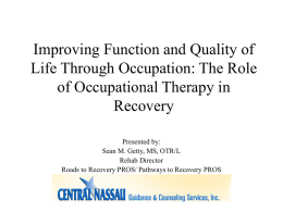 Improving Function and Quality of Life Through Occupation: The