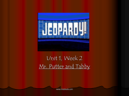 Week 2: Mr. Putter and Tabby jeopardy