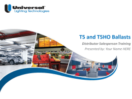 Universal`s T5 and T5HO Product Offering