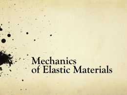 Mechanics of Elastic Materials Presentation