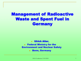 Management of Radioactive Waste and Spent Fuel, Bilance of