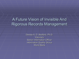 A Vision of Rigorous & Invisible Records Management