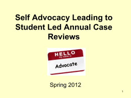 Self Advocacy Leading to Student Led Annual Case Reviews