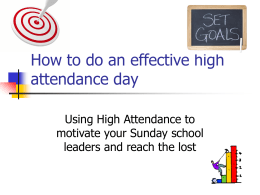 How to do an effective high attendance day