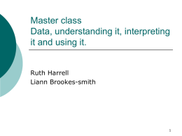 Masterclass Data, understanding it, interpreting it and using it.
