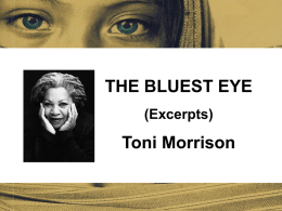 THE BLUEST EYE (Excerpts) Toni Morrison