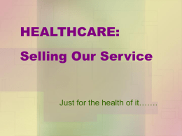 Patient Care and Customer Service: There`s No Going Back