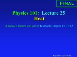 Physics 101: Lecture 25 Heat