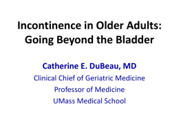 Incontinence in Older Adults: Going Beyond the Bladder