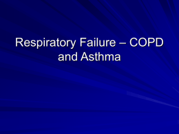 Respiratory Failure – COPD and Asthma