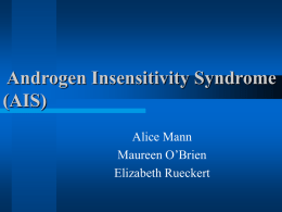 PowerPoint Presentation - Androgen Insensitivity Syndrome (AIS)