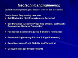 Geotechnical Engineering ..... Is a broader term for Soil Mechanics.
