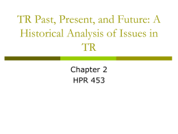 TR Past, Present, and Future: A Historical Analysis