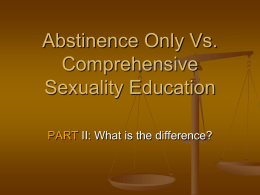 Abstinence Only Vs. Comprehensive Sexuality Education