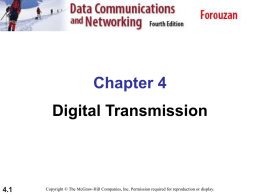 Chapter 4. (Physical Layer) Digital Transmission (part 1)