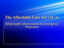 The Affordable Care Act - Emergency Medicine Residents Association