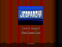 Week 3: Meet the Super Croc jeopardy