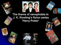 The theme of xenophobia in J. K. Rowling fixion series `Harry Potter´