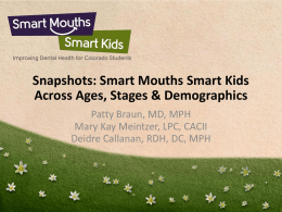 Smart Mouths Smart Kids Across Ages, Stages & Demographics